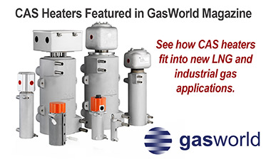 Highlight Of CAS Heat Exchangers And Circulation Heaters For LNG Market